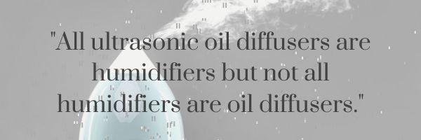 """banner that says, """"All ultrasonic essential oil diffusers ARE humidifiers but not all humidifiers are oil diffusers."""""""